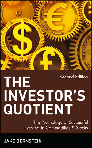 The Investor's Quotient: The Psychology of Successful Investing in Commodities & Stocks, 2nd Edition