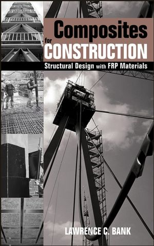 Composites for Construction: Structural Design with FRP Materials (0471681261) cover image