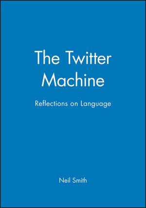 The Twitter Machine: Reflections on Language
