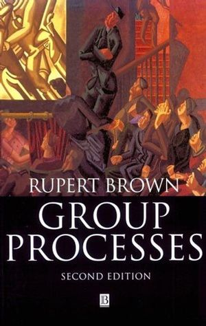 Group Processes: Dynamics Within and Between Groups, 2nd Edition (0631184961) cover image