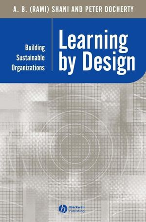 Learning by Design: Building Sustainable Organizations