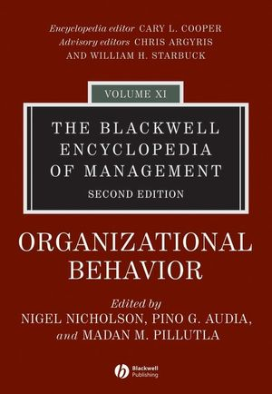 The Blackwell Encyclopedia of Management, Volume 11, Organizational Behavior, 2nd Edition