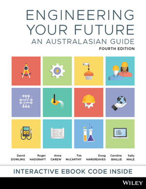 Engineering Your Future: An Australasian Guide, 4th Edition