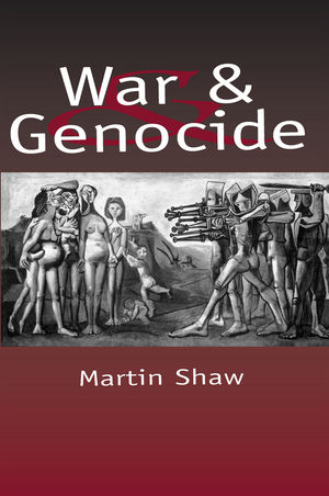 War and Genocide: Organised Killing in Modern Society
