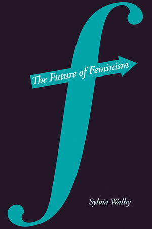The Future of Feminism (0745647561) cover image