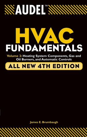 Audel HVAC Fundamentals, Volume 2: Heating System Components, Gas and Oil Burners, and Automatic Controls, All New 4th Edition (0764574361) cover image