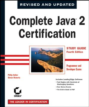 Complete Java 2 Certification Study Guide: Programmer and Developer Exams, 4th Edition