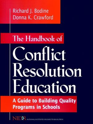 The Handbook of Conflict Resolution Education: A Guide to Building Quality Programs in Schools (0787910961) cover image