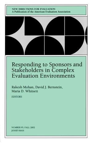 Responding to Sponsors and Stakeholders in Complex Evaluation Environments: New Directions for Evaluation, Number 95 (0787963461) cover image