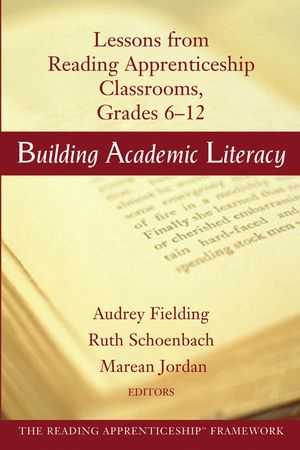 Building Academic Literacy: Lessons from Reading Apprenticeship Classrooms, Grades 6-12