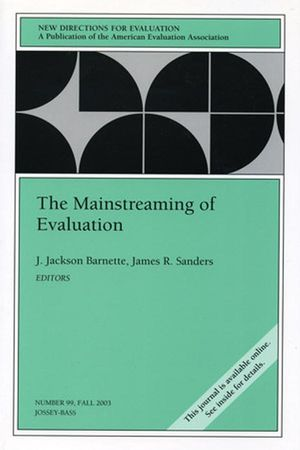 The Mainstreaming of Evaluation: New Directions for Evaluation, Number 99