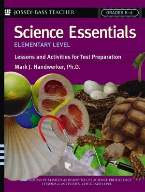 Science Essentials, Elementary Level: Lessons and Activities for Test Preparation