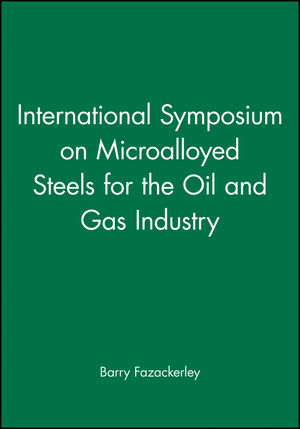 International Symposium on Microalloyed Steels for the Oil and Gas Industry (0873396561) cover image