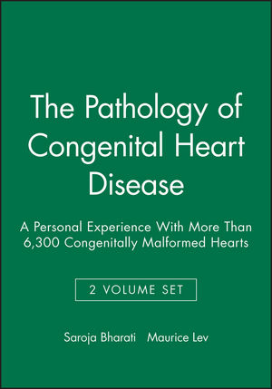 The Pathology of Congenital Heart Disease: A Personal Experience With More Than 6,300 Congenitally Malformed Hearts, 2 Volume Set