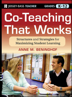 Co-Teaching That Works: Structures and Strategies for Maximizing Student Learning (1118004361) cover image