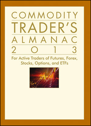 Book Cover Image for Commodity Trader's Almanac 2013: For Active Traders of Futures, Forex, Stocks, Options, and ETFs