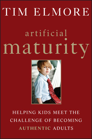 Artificial Maturity: Helping Kids Meet the Challenge of Becoming Authentic Adults (1118258061) cover image
