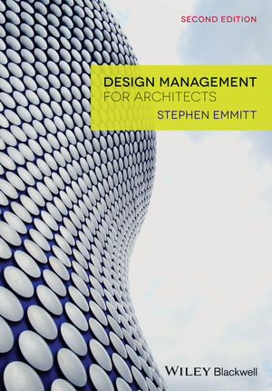Wiley: Design Management for Architects, 2nd Edition - Stephen Emmitt