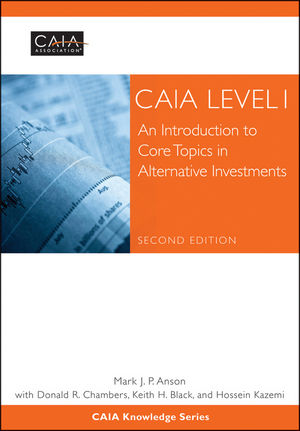 CAIA Level I: An Introduction to Core Topics in Alternative Investments, Print + eBook , 2nd Edition
