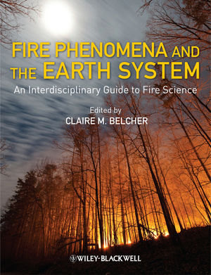 Fire Phenomena and the Earth System: An Interdisciplinary Guide to Fire Science (1118529561) cover image