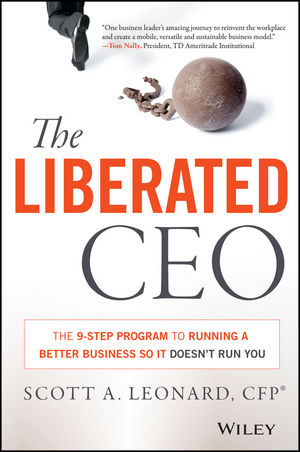 The Liberated CEO: The 9-Step Program to Running a Better Business so it Doesn
