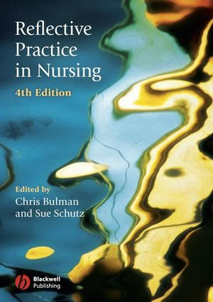 Reflective Practice in Nursing, 4th Edition