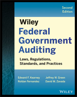Wiley Federal Government Auditing: Laws, Regulations, Standards, Practices, and Sarbanes-Oxley, 2nd Edition (1118721861) cover image