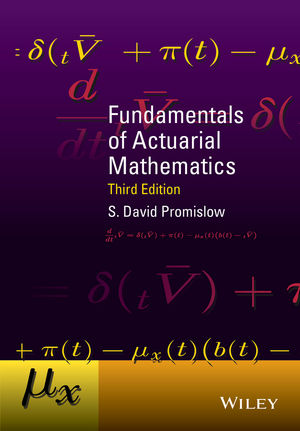 Fundamentals of Actuarial Mathematics, 3rd Edition