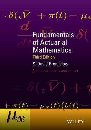 Fundamentals of Actuarial Mathematics, 3rd Edition