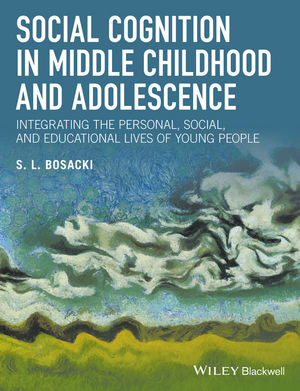 Social Cognition in Middle Childhood and Adolescence: Integrating the Personal, Social, and Educational Lives of Young People (1118937961) cover image