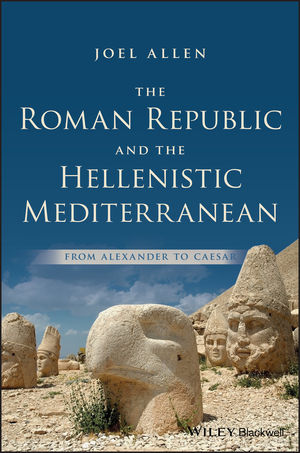 The Roman Republic and the Hellenistic Mediterranean: From Alexander to Caesar