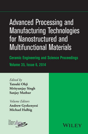 Advanced Processing and Manufacturing Technologies for Nanostructured and Multifunctional Materials, Volume 35, Issue 6 (1119040361) cover image