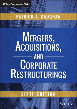 Mergers, Acquisitions, and Corporate Restructurings, 6th Edition