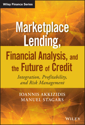 Marketplace Lending, Financial Analysis, and the Future of Credit: Integration, Profitability, and Risk Management