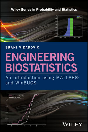 Engineering Biostatistics: An Introduction using MATLAB and WinBUGS