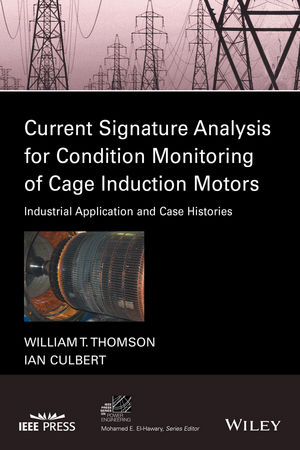 Current Signature Analysis for Condition Monitoring of Cage Induction Motors: Industrial Application and Case Histories (1119175461) cover image