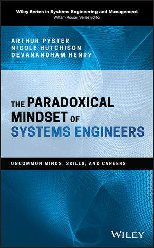 The Paradoxical Mindset of Systems Engineers: Uncommon Minds, Skills, and Careers