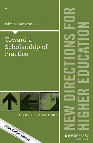 Toward a Scholarship of Practice: New Directions for Higher Education, Number 178 (1119427061) cover image