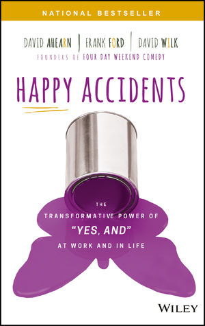 """Happy Accidents: The Transformative Power of """"YES, AND"""" at Work and in Life  (1119428661) cover image"""