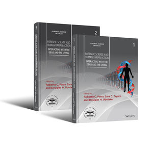 Forensic Science and Humanitarian Action: Interacting with the Dead and the Living, 2 Volume Set
