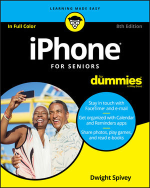 iPhone For Seniors For Dummies, 8th Edition