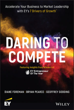 Daring to Compete: How 7 Drivers of Growth Accelerate Entrepreneurs to Market Leadership