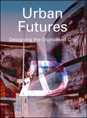 Urban Futures: Designing the Digitalised City
