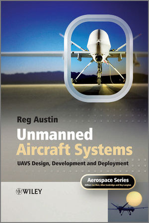Unmanned Aircraft Systems: UAVS Design, Development and Deployment (1119964261) cover image