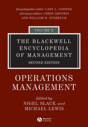 The Blackwell Encyclopedia of Management, Volume 10, Operations Management, 2nd Edition