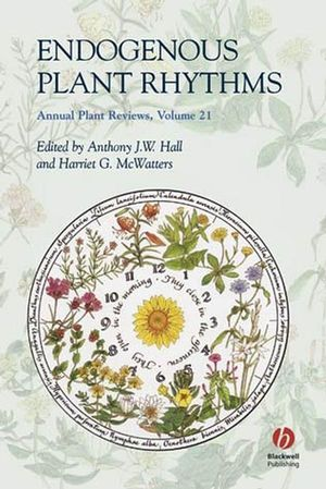 Annual Plant Reviews, Volume 21, Endogenous Plant Rhythms (1405123761) cover image