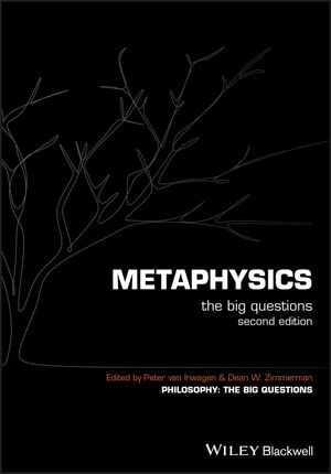 Metaphysics: The Big Questions, 2nd Edition