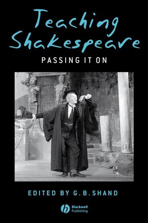 Teaching Shakespeare: Passing It On (1405140461) cover image
