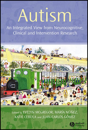 Autism: An Integrated View from Neurocognitive, Clinical, and Intervention Research (1405156961) cover image