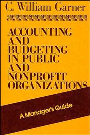 Accounting and Budgeting in Public and Nonprofit Organizations: A Manager